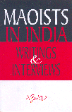 Maoists in India: Writings & Interviews by Azad